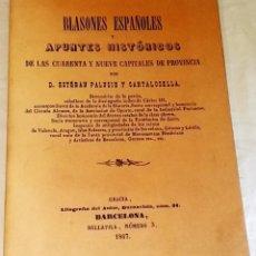Libros antiguos: BLASONES Y APUNTES HISTÓRICOS DE LAS CUARENTA Y NUEVE CAPITALES DE PROVINCIA - FACSIMIL. Lote 171757772