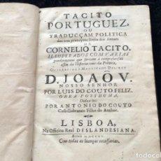 Libros antiguos: TACITO PORTUGUEZ OU TRADUCÇAM POLITICA...., 1715 1.ª EDICIÓN PORTUGUESA - MUITO RARO. Lote 171773444