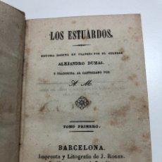 Libros antiguos: ALEJANDRO DUMAS. LOS ESTUARDOS. 1840. Lote 172525703