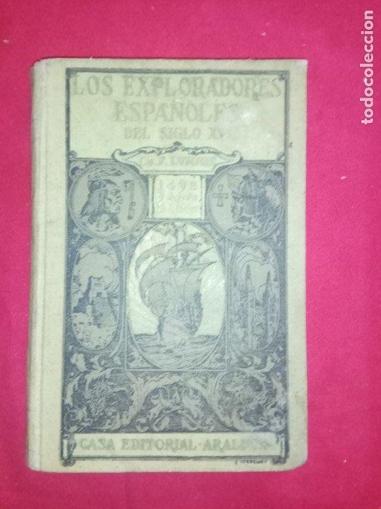 LOS EXPLORADORES ESPAÑOLES DEL SIGLO XVI. CH. F. LUMMIS.CASA EDITORIAL ARALUCE.1930 (Libros antiguos (hasta 1936), raros y curiosos - Historia Antigua)