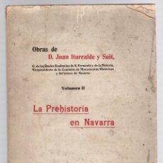 Libros antiguos: LA PREHISTORIA DE NAVARRA. OBRAS DE JUAN ITURRALDE Y SUIT. VOLUMEN II. 1911. Lote 172827690