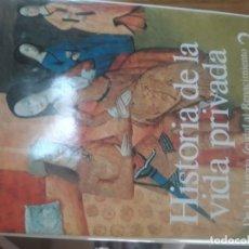 Libros antiguos: HISTORIA DE LA VIDA PRIVADA. DE LA EUROPA FEUDAL AL RENACIMIENTO.TAURUS 1989. Lote 172950179