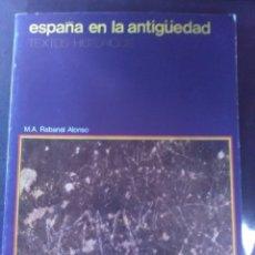 Libros antiguos: ESPAÑA EN LA ANTIGÜEDAD TEXTOS HISTÓRICOS. Lote 173039640