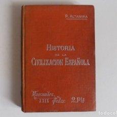 Libros antiguos: LIBRERIA GHOTICA. ALTAMIRA. HISTORIA DE LA CIVILIZACIÓN ESPAÑOLA. MANUALES SOLER 1910. MUY ILUSTRADO. Lote 173604329