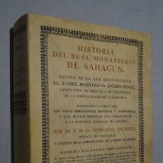 Libros antiguos: HISTORIA DEL REAL MONASTERIO DE SAHAGUN. JOSEPH PEREZ. Lote 173631324
