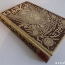 Libros antiguos: LIBRERIA GHOTICA. NERÓN. ESTUDIO HISTÓRICO POR DON EMILIO CASTELAR. 1891.MONTANER Y SIMÓN. ILUSTRADO. Lote 173889275
