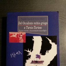Libros antiguos: DEL OCCIDENTE MITICO GRIEGO A TARSIS-TARTESO. Lote 173956567