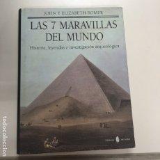 Libros antiguos: LAS 7 MARAVILLAS DEL MUNDO. HISTORIA, LEYENDAS E INVESTIGACIÓN ARQUEOLÓGICA. Lote 173990362