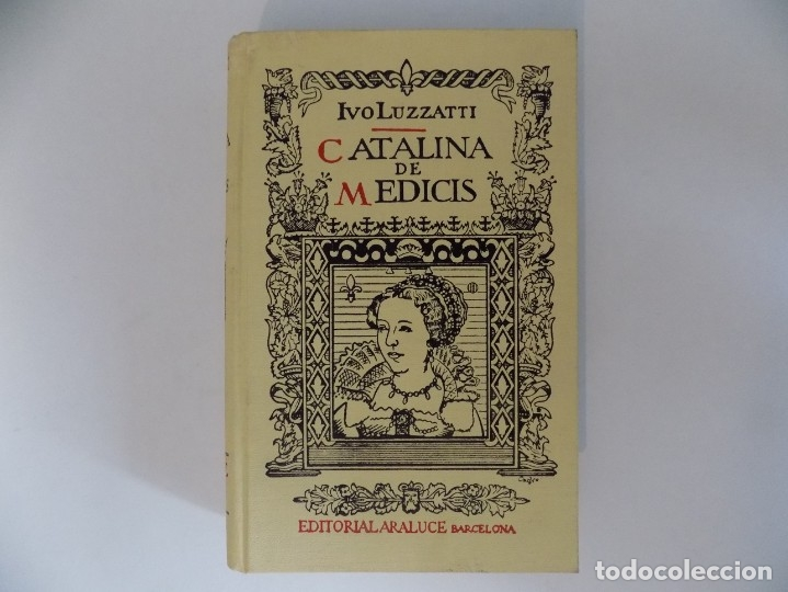 Libros antiguos: LIBRERIA GHOTICA. IVO LUZZATTI. CATALINA DE MEDICIS.EDITORIAL ARALUCE 1942. FOLIO. ILUSTRADO. - Foto 2 - 173993437
