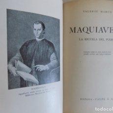 Libros antiguos: LIBRERIA GHOTICA. VALERIU MARCU. MAQUIAVELO.LA ESCUELA DEL PODER. 1945. ILUSTRADO.. Lote 173998855