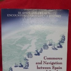 Libros antiguos: COMMERCE AND NAVIGATION BETWEEN SPAIN AND SWEDEN THROUGHOUT HISTORY....EN INGLES. 533 PAGINAS.. Lote 174092680