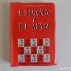Libros antiguos: LIBRERIA GHOTICA. LUIS CARRERO BLANCO. ESPAÑA Y EL MAR. 1962. FOLIO MUY ILUSTRADO.. Lote 174214714