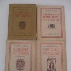 Libros antiguos: LOTE LIBROS GERONA HISTÓRICA - GERONA POPULAR - GERONA PRIMER TERCIO - JOAQUÍN PLA CARGOL. Lote 174255045