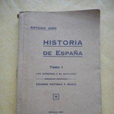 Libros antiguos: HISTORIA DE ESPAÑA, TOMO I. ANTONIO JAÉN. EDADES ANTIGUA Y MEDIA. 1932. IMPRENTA E. DE LAS HERAS. Lote 174319350