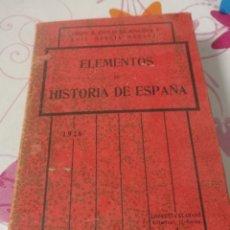 Libros antiguos: ANTIGUO LIBRO EN BUEN ESTADO 1926 ELEMENTOS DE HISTORIA DE ESPAÑA . Lote 174340715