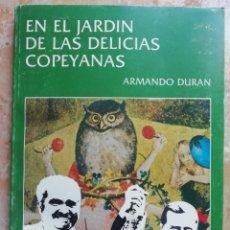 Libros antiguos: EN EL JARDÍN DE LAS DELICIAS COPEYANAS. ARMANDO DURAN. 1983.. Lote 174417904