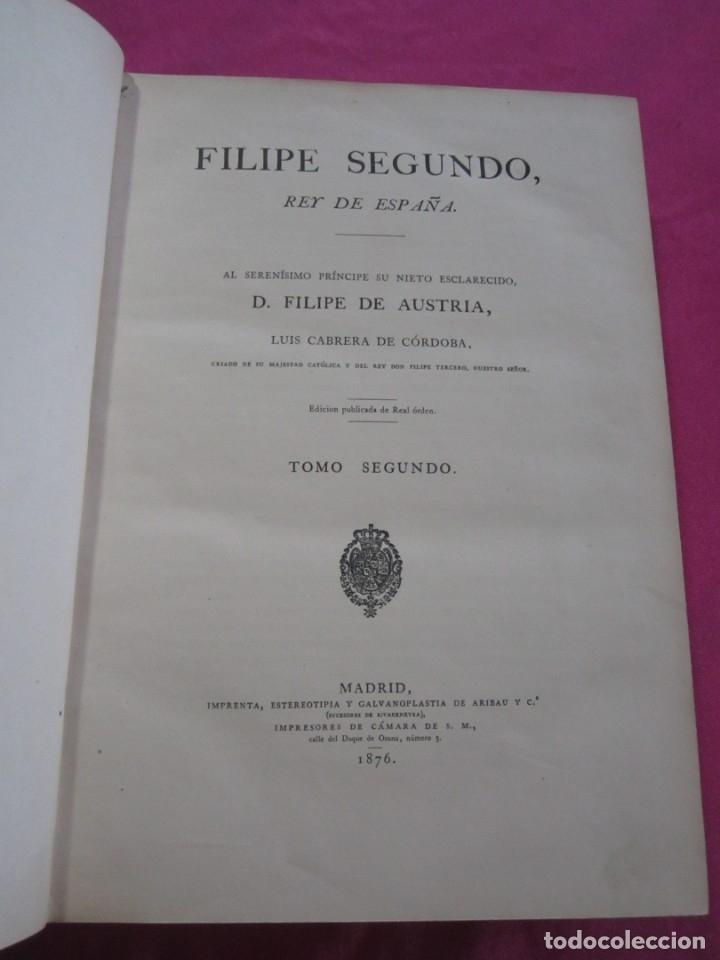 Libros antiguos: HISTORIA DE FELIPE II REY DE ESPAÑA TOMO 2 CABRERA DE CORDOBA 1876 - Foto 2 - 174649139