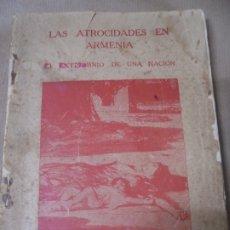 Libros antiguos: LAS ATROCIDADES EN ARMENIA. EL EXTERMINIO DE UNA NACION POR ARNOLD J. TOYNBEE. LEER. Lote 174921568