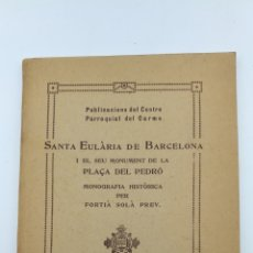 Libros antiguos: RARO EJEMPLAR SANTA EULÀLIA SEU MONUMENT PLAÇA PEDRÓ 1931 FORTIÀ SOLÀ. Lote 174961352