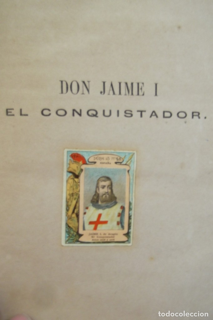 Libros antiguos: ~~ REY DON JAIME I ~~ EL CONQUISTADOR ~~ REY DE ARAGON ~~ CIRCA 1871 ~~ - Foto 2 - 175017103