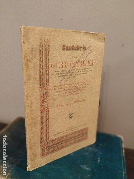 CANTABRIA Y LA GUERRA CANTÁBRICA - 1899 - LÓPEZ MENDIZÁBAL CON DEDICATORIA DEL AUTOR. (Libros antiguos (hasta 1936), raros y curiosos - Historia Antigua)