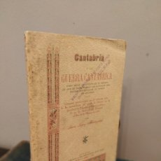 Libros antiguos: CANTABRIA Y LA GUERRA CANTÁBRICA - 1899 - LÓPEZ MENDIZÁBAL CON DEDICATORIA DEL AUTOR.. Lote 175054790