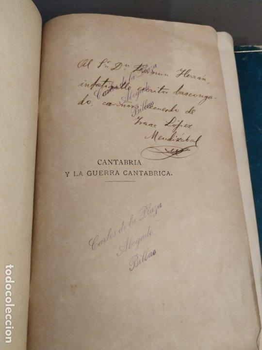 Libros antiguos: CANTABRIA Y LA GUERRA CANTÁBRICA - 1899 - LÓPEZ MENDIZÁBAL CON DEDICATORIA DEL AUTOR. - Foto 2 - 175054790