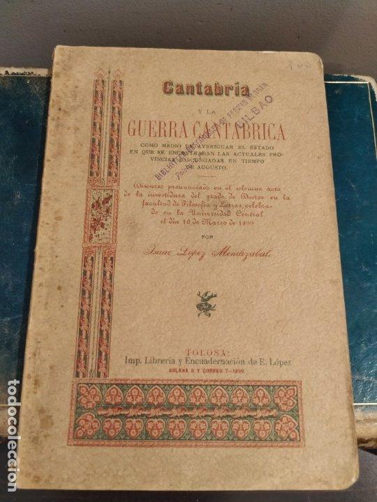 Libros antiguos: CANTABRIA Y LA GUERRA CANTÁBRICA - 1899 - LÓPEZ MENDIZÁBAL CON DEDICATORIA DEL AUTOR. - Foto 3 - 175054790