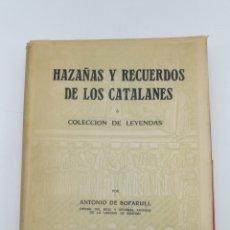 Libros antiguos: HAZAÑAS Y RECUERDOS DE LOS CATALANES Y ARAGONESES 1958. Lote 175129129