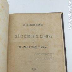 Libros antiguos: CONSIDERACIÓNES CRISIS ECONÓMICA EUROPEA. Lote 175139579