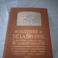 Libros antiguos: HISTOIRE DE LA SUISSE RACONTÉE AU PEUPLE PAR ALBERT GOBAN,ILUSTRADA CON HOJAS DESPLEGABLES,1899. Lote 175263864