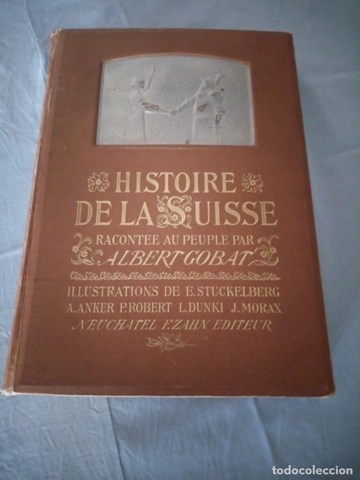 Libros antiguos: histoire de la suisse racontée au peuple par albert goban,ilustrada con hojas desplegables,1899 - Foto 2 - 175263864