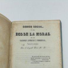Libros antiguos: CODIGO SOCIAL O ECO DE LA MORAL DE LAS NACIONES ANTIGUAS Y MODERNAS 1844. Lote 175292264