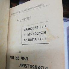 Libros antiguos: G. FERRERO. GRANDEZA Y DECADENCIA DE ROMA. TOMO III. FIN DE UNA ARISTOCRACIA. Lote 175695628