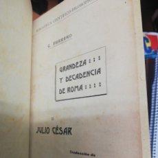 Libros antiguos: G. FERRERO. GRANDEZA Y DECADENCIA DE ROMA. TOMO II. JULIO CESAR. Lote 175695782
