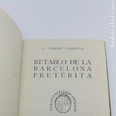 Libros antiguos: RETABLO DE LA BARCELONA PRETERITA 1943. Lote 175837248