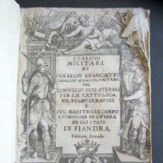 Libros antiguos: I CARICHI MILITARI DI FRA´LELIO BRANCACACCIO CAVALIER... PRECIOSO LIBRO ANTIGUO ITALIANO. SEGUNDA ED. Lote 176105309