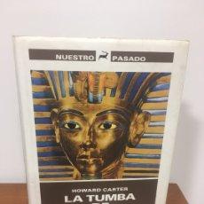 Libros antiguos: LA TUMBA DE TUTANKHAMON / TUTANKAMON, DE HOWARD CARTER , EDICIONES DESTINO 2ª EDICIÓN 1989,. Lote 176175432