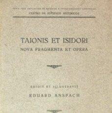 Libros antiguos: TAIONIS ET ISIDORI (EDUARD ANSPACH, 1930) SIN USAR. MUY RARO.. Lote 176807672