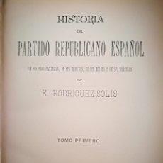 Libros antiguos: HISTORIA DEL PARTIDO REPUBLICANO ESPAÑOL (1893). TOMO I Y II. Lote 176841667