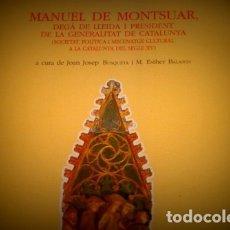Libros antiguos: MANUEL DE MONTSUAR DEGÀ DE LLEIDA I PRESIDENT DE LA GENERALITAT DE CATALUNYA. Lote 176926008