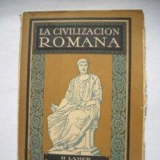Libros antiguos: LA CIVILIZACIÓN ROMANA H. LAMER GUSTAVO GILI 1924 MUY ILUSTRADO FOTOS. Lote 176985119
