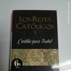 Libros antiguos: LOS REYES CATOLICOS I, CASTILLA PARA ISABEL POR JEAN PLAIDY.. Lote 177091223