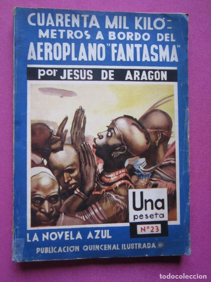 CUARENTA MIL KILOMETROS A BORDO DEL AEROPLANO FANTASMA JESUS ARAGON AÑO 1935 (Libros antiguos (hasta 1936), raros y curiosos - Historia Antigua)