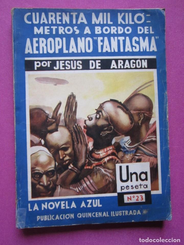 Libros antiguos: CUARENTA MIL KILOMETROS A BORDO DEL AEROPLANO FANTASMA JESUS ARAGON AÑO 1935 - Foto 3 - 177197255