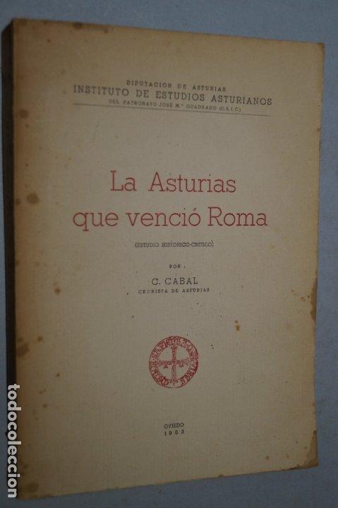 LA ASTURIAS QUE VENCIO ROMA. C. CABAL (Libros antiguos (hasta 1936), raros y curiosos - Historia Antigua)