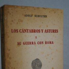 Libros antiguos: LOS CÁNTABROS Y ASTURES Y SI GUERRA CON ROMA. ADOLF SCHULTEN. . Lote 177337839