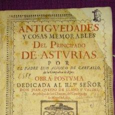 Libros antiguos: ED. ORIGINAL 1695: ANTIGÜEDADES Y COSAS MEMORABLES DEL PRINCIPADO DE ASTURIAS. CARVALLO. Lote 177372375