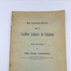Libros antiguos: CASTILLOS FEUDALES CATALUÑA 1914 TESIS POR FÉLIX DURÁN CAÑAMERAS. Lote 177479532