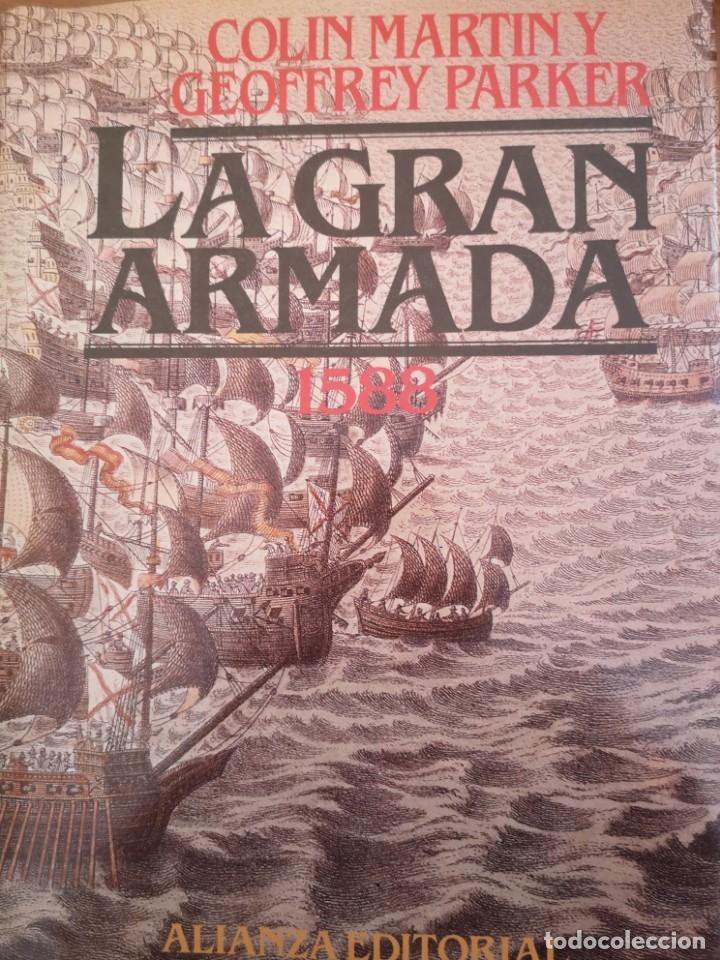 LA GRAN ARMADA 1588 COLIN MARTIN (Libros antiguos (hasta 1936), raros y curiosos - Historia Antigua)